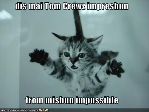 dis mai Tom Crewz impreshun from mishun  impussible