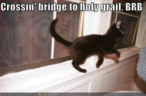 Crossin' bridge to holy grail, BRB