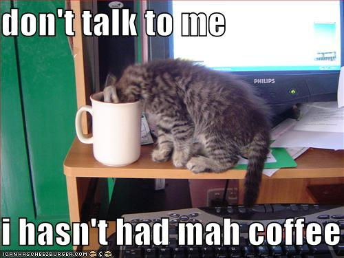 don't talk to me i hasn't had mah coffee
