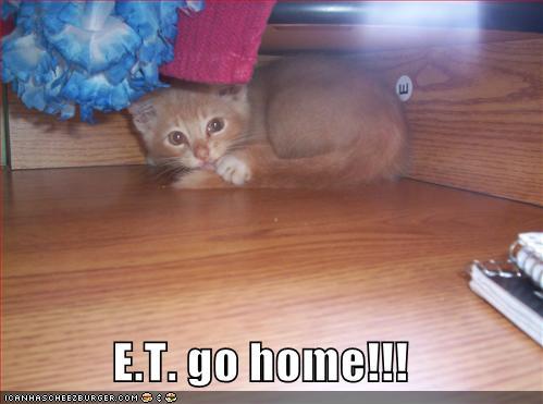 E.T. go home!!!