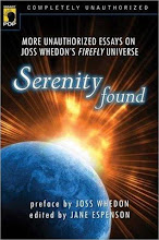 <em>Serenity Found: More Unauthorized Essays</em>