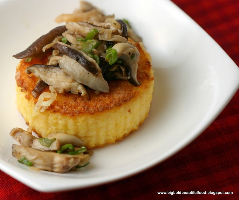 Big, Bold, Beautiful Food: Polenta Cakes with Wild Mushroom Saute