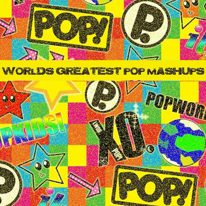Worlds Greatest Pop Mashups