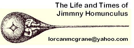 The Life and Times of Jimmny Homunculus