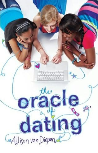 The Oracle of Dating, by Allison Van Diepen Young Adult, 2010