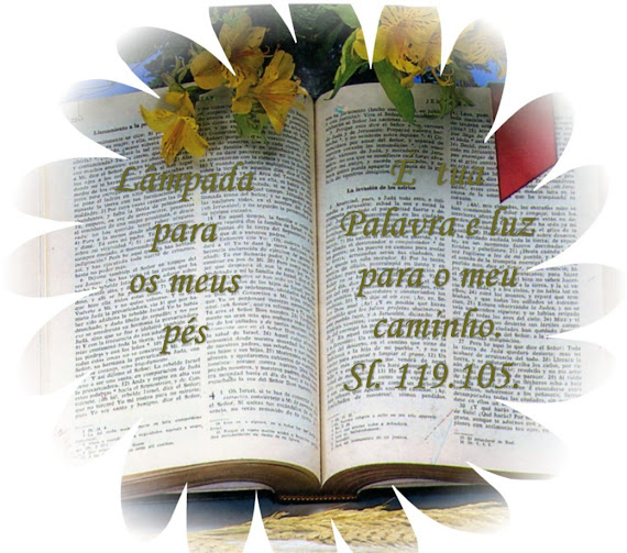 """A BÍBLIA É LÂMPADA E LUZ"""