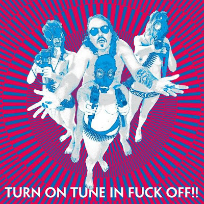 Turn on Tune in Fuck Off!!