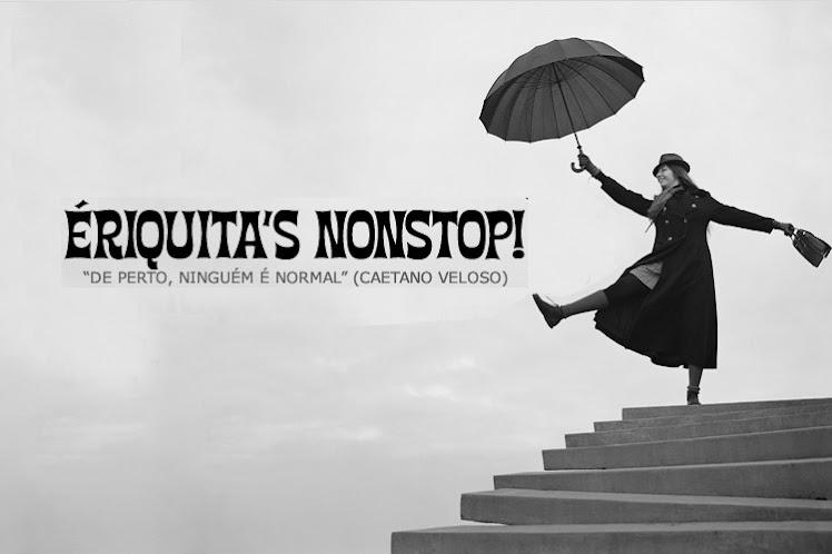 ÉRIQUITA'S NONSTOP!