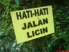 Jalan Licin....