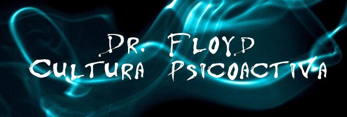 DR. FLOYD. ETNOBOTANICA PSICOACTIVA Y CULTURA PSICONAUTA.
