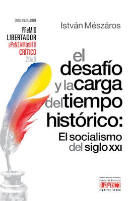 El Desafío y la Carga del Tiempo Historico. El Socialismo del Siglo XXI. István Mészáros  Portada