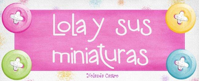 LOLA Y SUS MINIATURAS