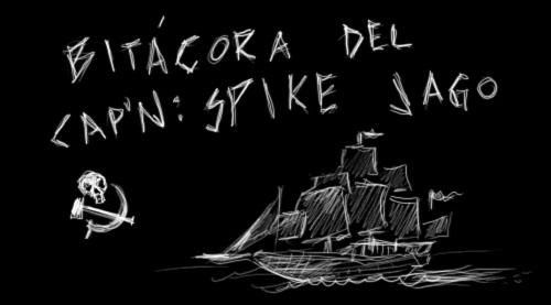 Bitácora del Capitán Spike Jago