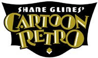 VISIT SHANE GLINES&#39; CARTOON RETRO BLOG!