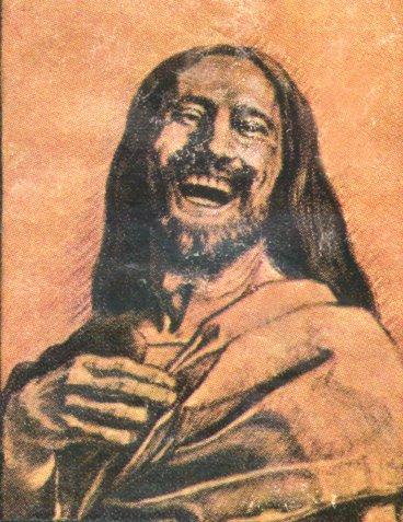 http://2.bp.blogspot.com/_tqz4xke1GSs/TTCvQW2GS4I/AAAAAAAAACI/sdATUKKo7fs/s1600/laughing_jesus.jpg