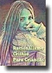 Livro Racionalismo Cristão para Crianças ▬ Profª Helmy M. de Almeida Franco