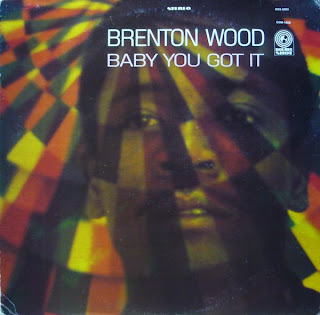 BRENTON WOOD - BABY YOU GOT IT (1967)