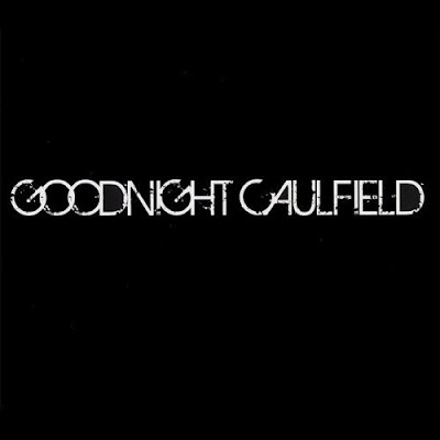 Goodnight Caulfield Goodnight Caulfield