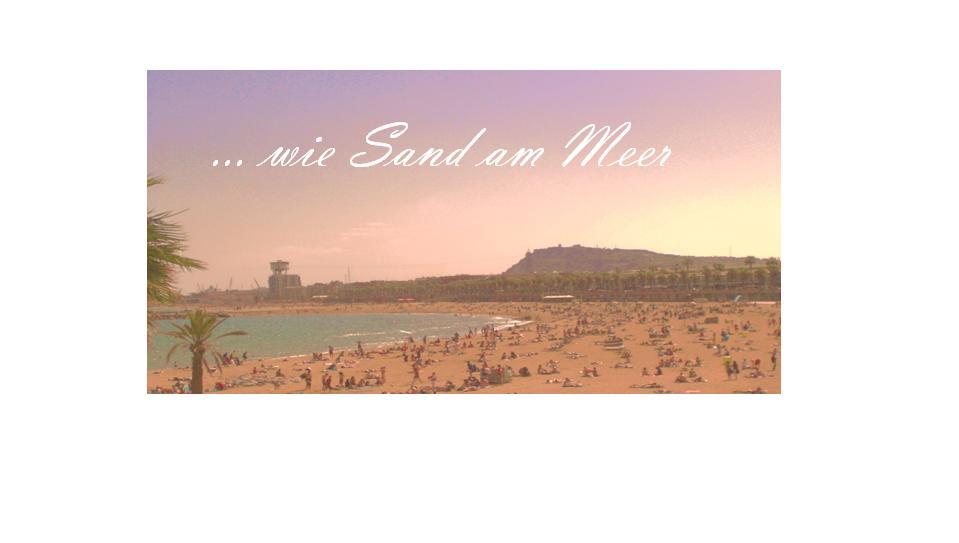 ...wie Sand am Meer