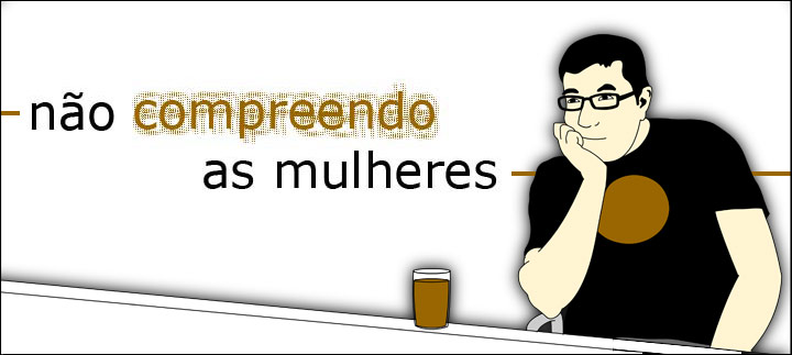 no compreendo as mulheres