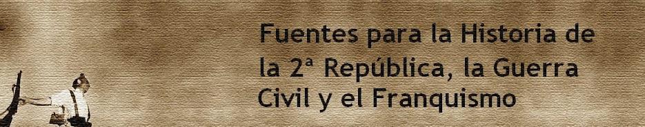 Fuentes para la Historia de la Segunda República, la Guerra Civil y el Franquismo