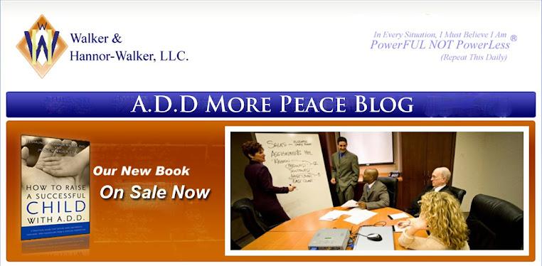 A.D.D. More Peace