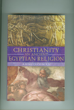 CHRISTIANITY An Ancient EGYPTIAN RELIGIONby Ahmed Osman