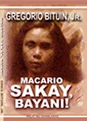 Macario Sakay, Bayani!