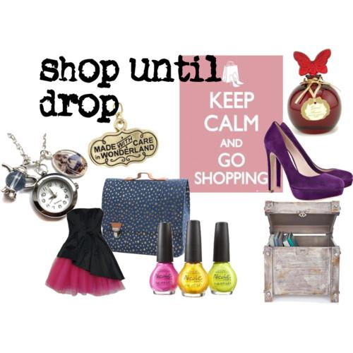 shop until drop