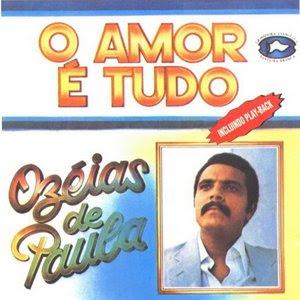 Ozéias de Paula - O Amor é Tudo (playback)