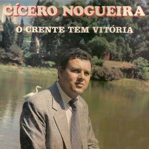 Cícero Nogueira - O Crente Tem Vitória 1993