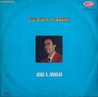 João Araújo - Eu era assim
