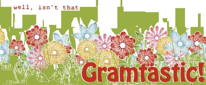 Gram-tastic