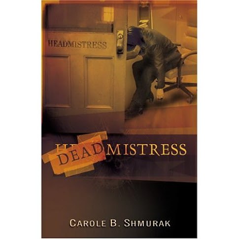 Deadmistress, by Carole Shmurak