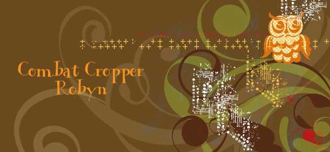 Combat Cropper Robyn