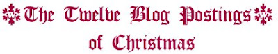 The 12 Blog Postings of Christmas