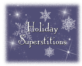 Holiday Superstitions