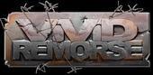 VIVID REMORSE