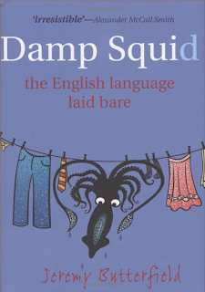 Damp Squid: the English language laid bare, by Jeremy Butterfield