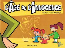 L'âge de l'innocence / T1 : C'est pas moi!