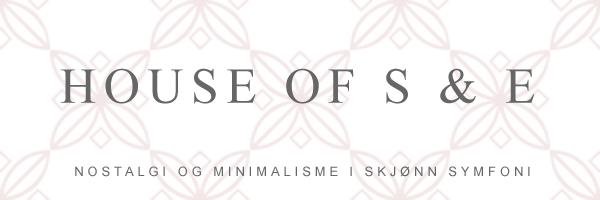 House of S & E