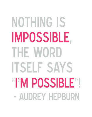 nothing is impossible quotes. dresses Nothing is impossible,