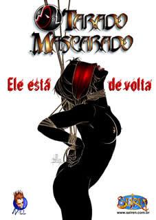 A VOLTA DO TARADO MASCARADO