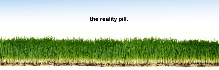 The Reality Pill