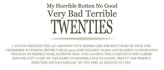 My Horrible Rotten No Good Very Bad Terrible 20's