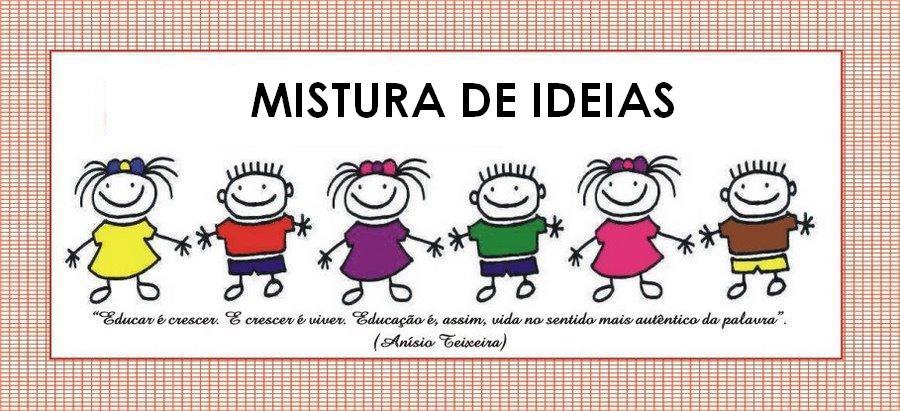 MISTURA DE IDEIAS