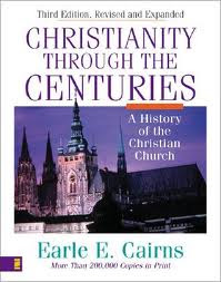 Christianity Through the Centuries: A History of the Christian Church By Earle E. Cairns