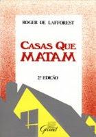 Casas que Matam - Roger De La FForest
