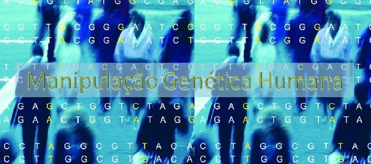 Manipulação Genética Humana