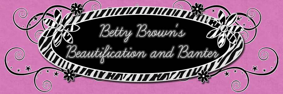 Betty Brown's Beautification and Banter